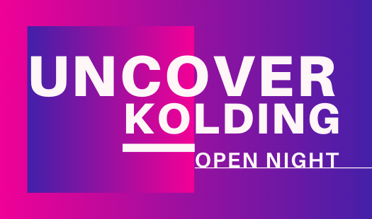 UNCOVER KOLDING NIGHT