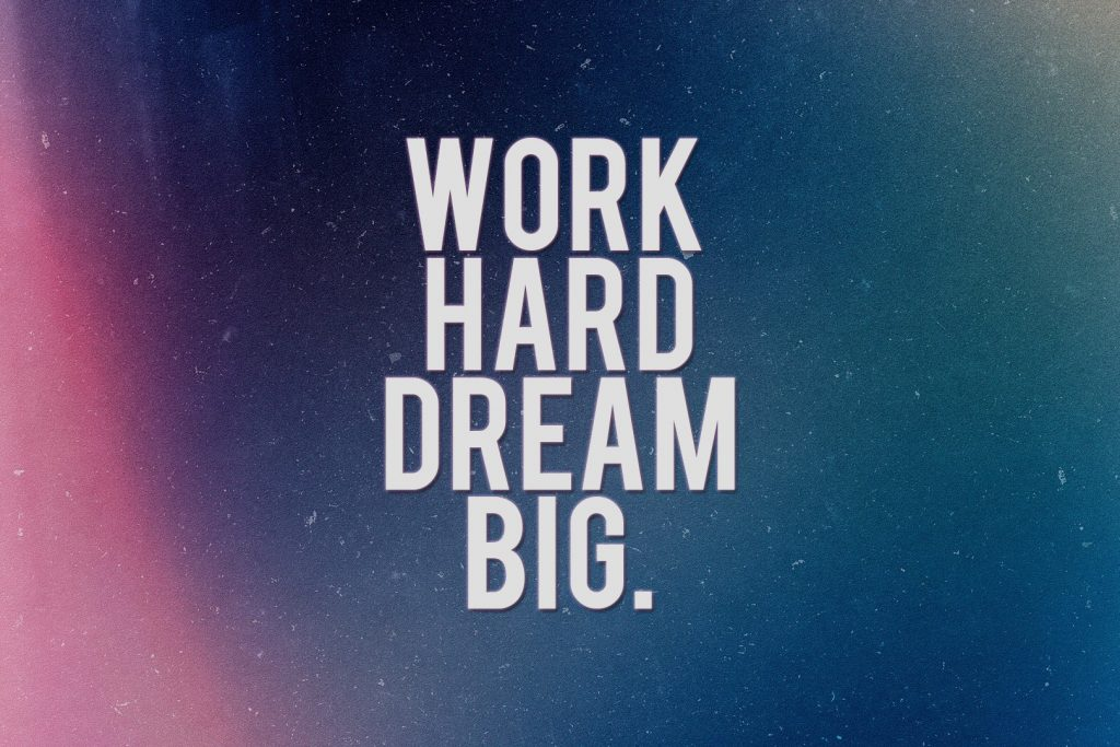 Work Hard Dream Big Citat plakat