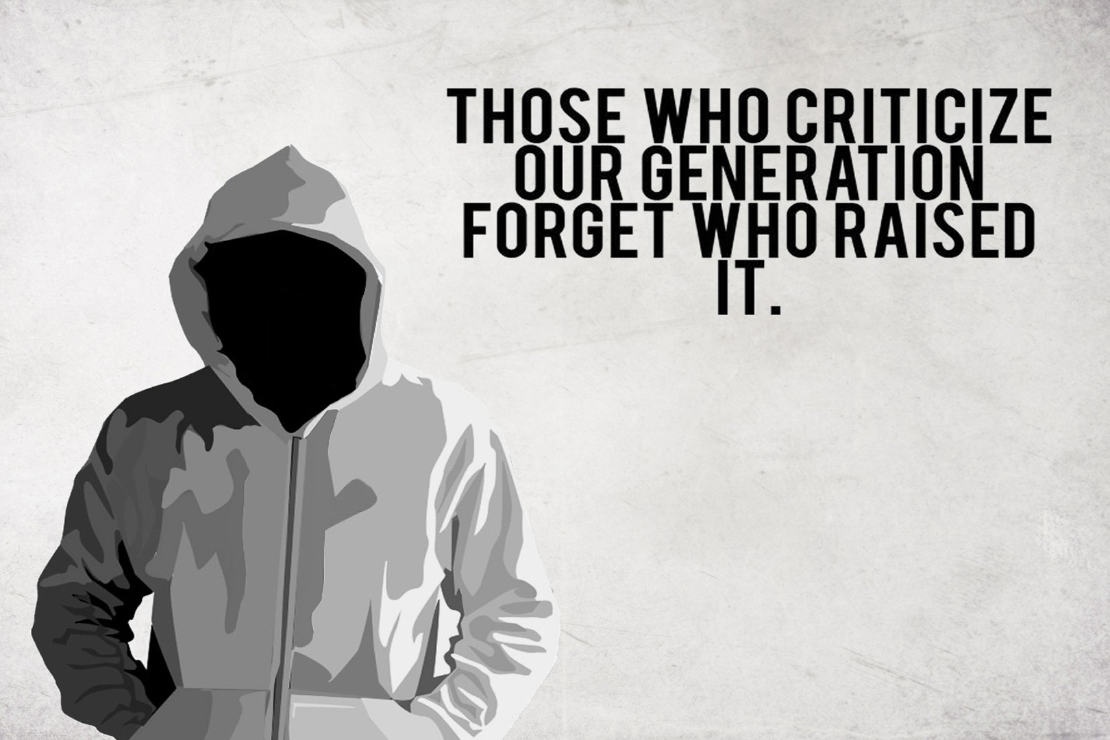 Those Who Criticiize Our Generation Citatplakat
