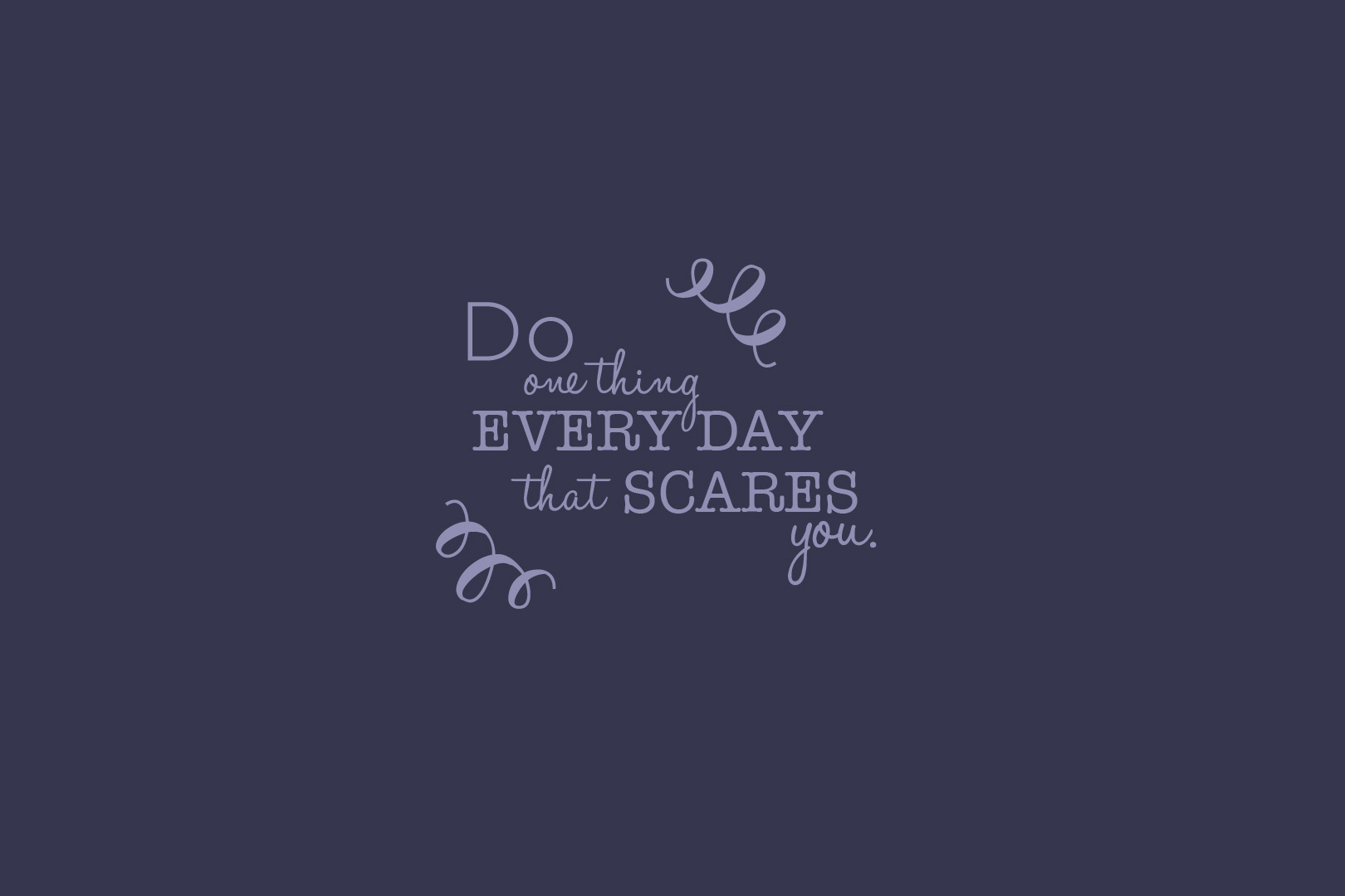 Do Anything Everyday Citatplakat
